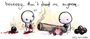 don't shoot me anymore. by boobookittyfuck