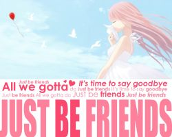 .just be friends. by ANO777