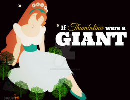 If Thumbelina were a GIANT by MIKEYCPARISII