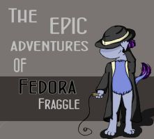 The Epic Adventures of Fedora Fraggle by Delta-Shout