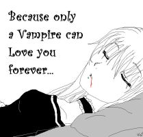 Vampires love you forever... by SakuraAngelTears