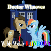 Doctor Whooves: Wibly Wobly Rainbows. by FrostQuill