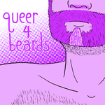 Queer 4 Beards by BlahRascal