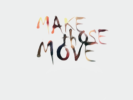 Makethosemove by t0nyblu