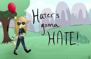 HATERS GONNA HATE by Balloons504