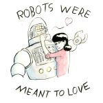 Love your Robots by InfiniteBadness