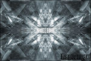 Nuclear by Raptomex