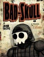 Bad-Skull - A Touch of Class by JasonCasteel