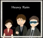 Heavy Rain IS WATCHING YOU by Alola07