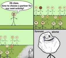 FOREVER ALONE 1 by Bella-Gina