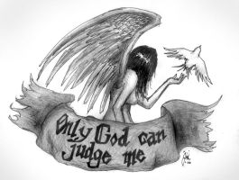 Only God Can Judge Me by WesternWitch