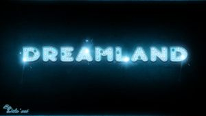 Dreamland by dbesta02