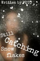 Still Catching Snowflakes3 by amber-phillps
