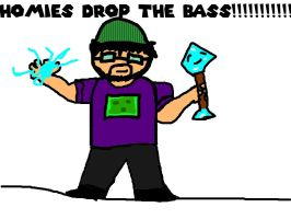 HOMIES DROP THE BASS!!!! by ijaz43