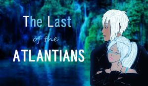 The Last of the Atlantians by VampireRose7