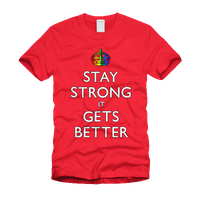 Stay Strong it Gets Better - shirt by kingpin1055