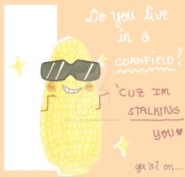 Corny pickup line from Mr. DreamCorn by kawaiihoshi-san
