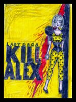 Kill Alex Vol. 1 by Dieses-ist-Beque