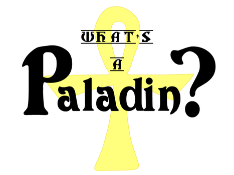 What's A Paladin? by Wolfwum