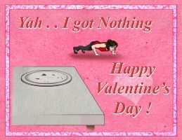 Valentine's Day Card - I got Nothing by RinnG