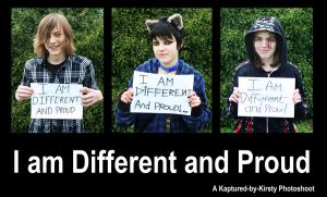 I am Different and Proud 3 by Kaptured-by-Kirsty