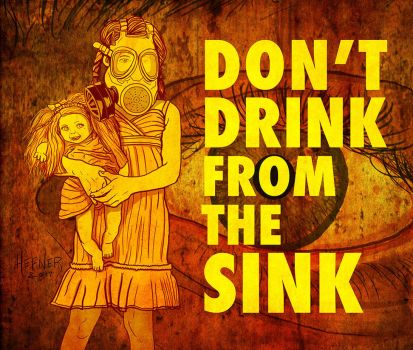 DON'T DRINK FROM THE SINK by HalHefnerART