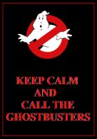 Ghostbusters - keep Calm Poster by DoctorWhoOne