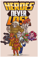Heroes Never Lose by Olsonmabob