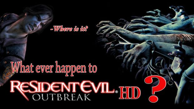 What ever happen to Resident Evil Outbreak HD? by kouliousis