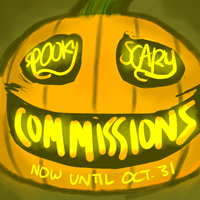 SPOOKY SCARY COMMISSIONS - INFORMATION IN COMMENT by Critical-Error