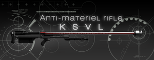 Anti-materiel Rifle: KSVL by hen-tie