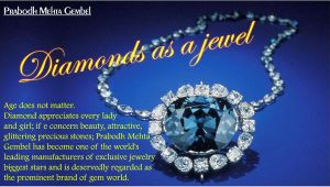 Prabodh Mehta Gembel Diamonds as a jewel by PrabodhMehta