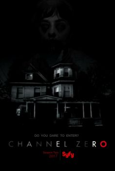Channel Zero Season Two: No End House Poster [FM] by TheDarkRinnegan