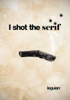 I Shot The Serif by spinal123