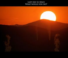 Last day in space What would you do? by Gautama-Siddharta