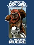 Ewok Canta El Trooper Muere Copia by LaRhsReBirTh
