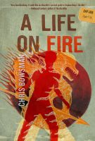 A Life on Fire by expiringsun