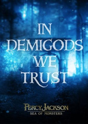 IN DEMIGODS WE TRUST!