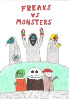 Freaks vs Monsters by Mr-Illusionist-1331