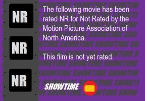 Showtime M.P.A.N.A. Rating Notice (NR) by BuddyBoy600