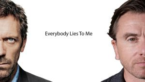 Everybody Lies To Me Wallpaper by il-Paciato