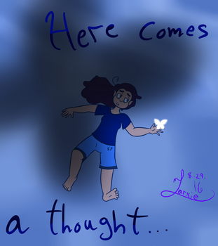 Here Comes My Thoughts by LarxieArveri
