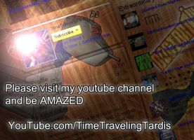 Please Visit my YouTube Channe by TimeTravelingTardis