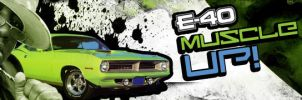 E-40 Muscle Up Banner by Alpipi