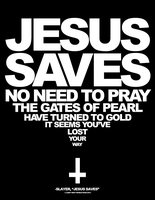 Jesus Saves, No Need to Pray by luvataciousskull