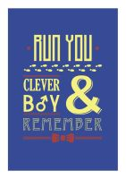 Run You Clever Boy (Doctor Who) Typography by Maverick-Creations
