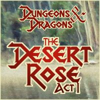 The Desert Rose Act I by saiyan-frost