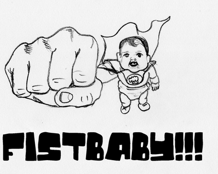 FIST BABY by chainsawlegs
