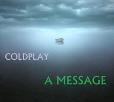 Coldplay - A Message by darko137