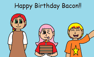 Happy Birthday BaconBaka!! by AnOptimisticSnarker